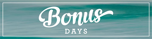 16-JUL Bonus Days Blog Header